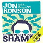 So You've Been Publicly Shamed Audiobook by Jon Ronson Narrated by Jon Ronson