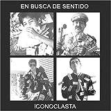 En Busca De Sentido by ICONOCLASTA (2013-05-03)