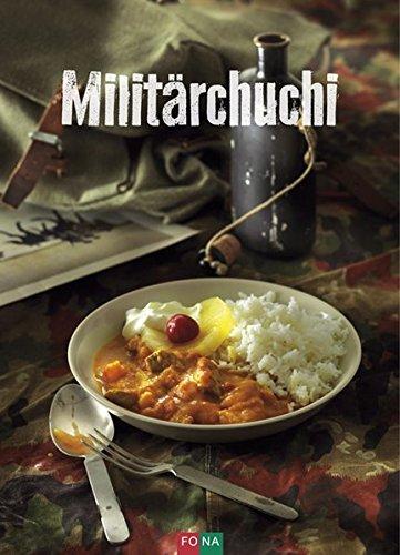 Militärchuchi Gebundenes Buch – 21. März 2016 Militärchuchi FONA Verlag 3037805935 Allg. Kochbücher