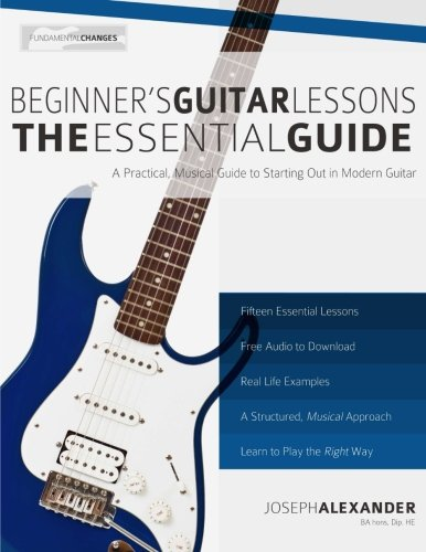 Acoustic Private Guitar Basics - Beginner's Guitar Lessons: The Essential Guide: The Quickest Way to Learn to Play (Fundamental Changes)