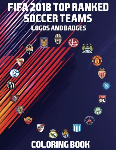Craft Badges (FIFA 2018 Top Ranked Soccer Teams Logos and Badges Coloring Book: This unique and special Coloring Book has the FIFA Top 50 ranked Soccer Teams logos ... Each teams badge is on the cover of book.)