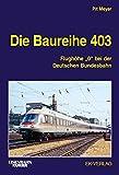 """Die Baureihe 403: Flughöhe """"0"""" bei der Deutschen Bundesbahn"""
