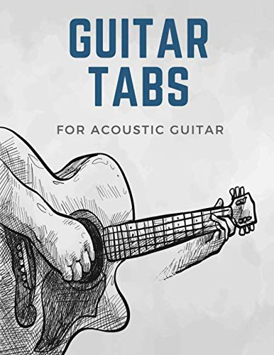 Guitar Tabs for Acoustic Guitar: Write Down Your own Guitar Music! Blank Sheet Music Paper Tablature for Guitar Songs and Chords
