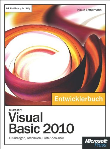 Microsoft Visual Basic 2010   Das Entwicklerbuch  Grundlagen Techniken Profi Know How