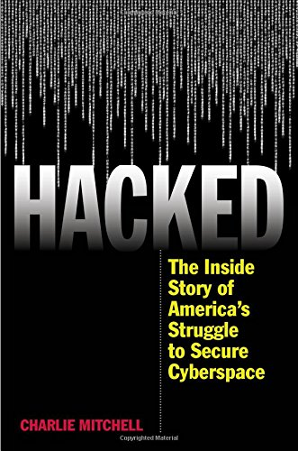 Read Online Hacked: The Inside Story of America's Struggle to Secure Cyberspace pdf epub