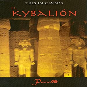 El Kybalion (Spanish Edition) Audiobook