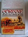 Corinne, the Gentile Capital of Utah, Brigham D. Madsen, 0913738301