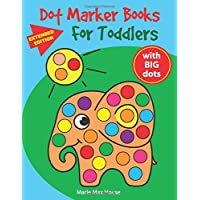 Dot Marker Books for Toddlers: Easy Big Dots, best for dot markers, bright paint daubers and coloring activity for kids…
