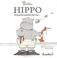 Hippo et la petite question de trop... par Lili Pissenlit