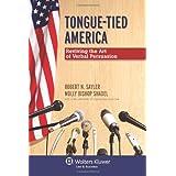 Tongue-Tied America: Reviving the Art of Verbal Persuasion