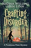 Crafting Disorder (Ponderosa Pines Cozy Mystery Series) (Volume 2)