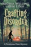 Crafting Disorder (Ponderosa Pines Cozy Mystery Series) (Volume 2)
