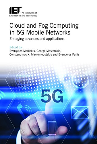 Cloud and Fog Computing in 5G Mobile Networks: Emerging advances and applications (Telecommunications)
