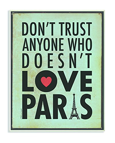 Don't Trust Anyone Who Doesn't Love Paris Textual Art Wall P