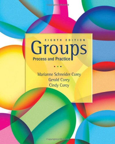 Groups Process and Practice, 8th Edition (Process Practice Groups And)