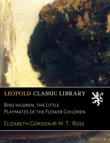 Download Bird Сhildren, the Little Playmates of the Flower Children pdf epub