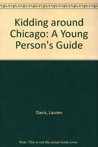 Kidding Around Chicago: A Young Person's Guide PDF