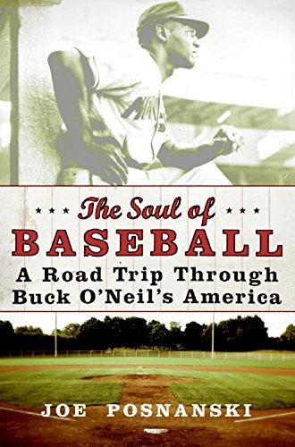 Download The Soul of Baseball: A Road Trip Through Buck O'Neil's America pdf