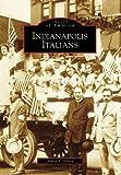 Indianapolis Italians, James J. Divita, 0738540951