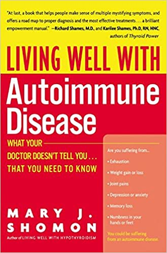 Living Well with Autoimmune Disease: What Your Doctor Doesn