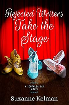Rejected Writers Take the Stage (Southlea Bay Book 2) by [Kelman, Suzanne]