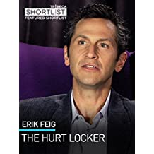 Erik Feig:  The Hurt Locker