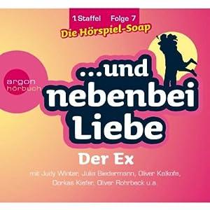 Der Ex (Und nebenbei Liebe 7) Hörspiel
