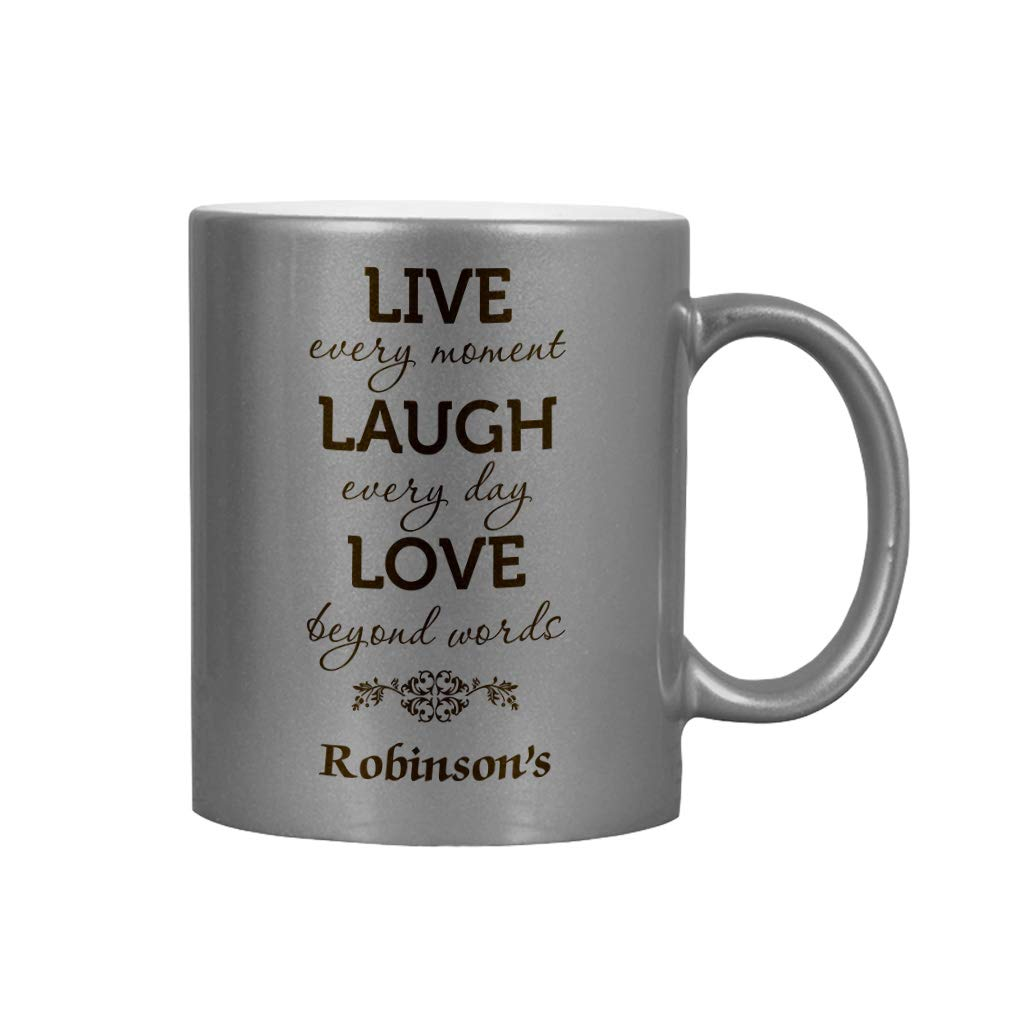 Personalized Custom Text Live every moment Laugh everyday Love Ceramic Coffee Cup Metallic Mug - Silver