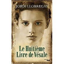 Le Huitième Livre de Vésale (THRILLER) (French Edition)