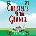 Christmas at The Grange: A Lady Hardcastle Mystery Audiobook by T E Kinsey Narrated by Elizabeth Knowelden