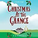 Christmas at The Grange: A Lady Hardcastle Mystery Hörbuch von T E Kinsey Gesprochen von: Elizabeth Knowelden