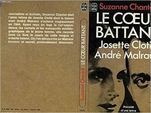 Le Coeur Battant Josette Clotis Andre Malraux Le Livre De
