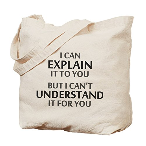 CafePress - Engineers Motto Cant Understand It For You Tote Ba - Tote Bag by CafePress