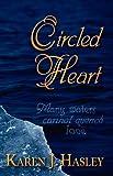Circled Heart, Karen J. Hasley, 1432750992