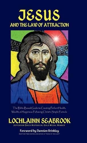 Download Jesus and the Law of Attraction: The Bible-Based Guide to Creating Perfect Health, Wealth, and Happiness Following Christ's Simple Formula ebook