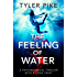 The Feeling of Water (Magical Realism Action Thriller Series, Alice Brickstone Book 2)