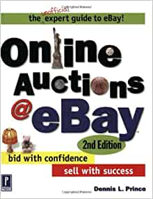 Online Auctions At Ebay Bid With Confidence Sell With Success 2nd Edition Prince Dennis L 0086874524149 Amazon Com Books