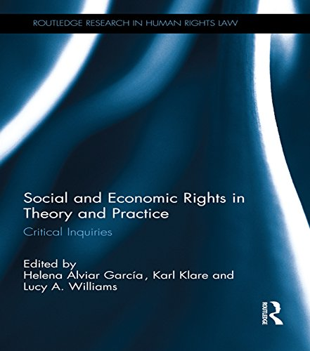 Download Social and Economic Rights in Theory and Practice: Critical Inquiries (Routledge Research in Human Rights Law) Pdf