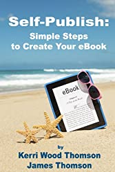Self-Publish: Simple Steps to Create Your eBook