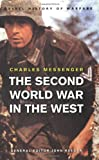 The Second World War in the West, Charles Messenger, 0304359858