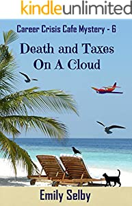 Death and Taxes on a Cloud (Career Crisis Café Mystery Book 6)