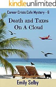 Death and Taxes on a Cloud (Career Crisis Café Mystery Book 6)
