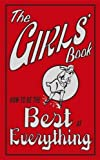 The Girls' Book: How To Be The Best At Everything