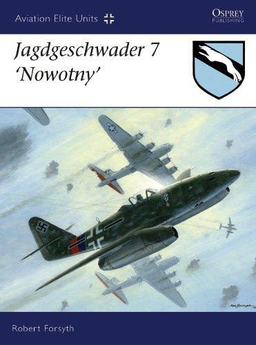 - Jagdgeschwader 7 'Nowotny' (Aviation Elite Units Book 29)