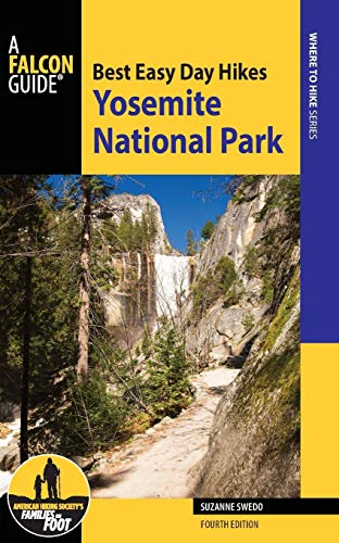 BEDH YOSEMITE NATIONAL PARK 4ED (Best Easy Day Hikes Series) (Best Backpacking Places In California)