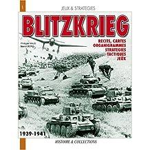 La Blitzkrieg, Mythe Ou Realite?: Recits, Cartes, Organigrammes, Strategies, Tactiques, Jeux