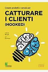 Creare prodotti e servizi per catturare i clienti (Hooked) (Italian Edition) Paperback