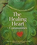 The Healing Heart for Communities, Allison M. Cox and David H. Albert, 0865714681
