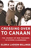 Crossing over to Canaan, Gloria Ladson-Billings, 0787950017
