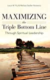 img - for Maximizing the Triple Bottom Line Through Spiritual Leadership book / textbook / text book